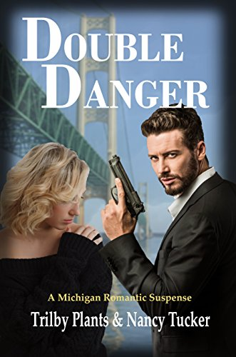 Double Danger: A Michigan Romantic Suspense by [Plants, Trilby, Tucker, Nancy]