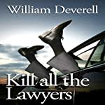 Kill All the Lawyers | William Deverell