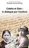 Colette et Sido : le dialogue par l'écriture par Conte-Stirling