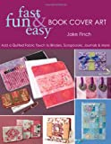Fast, Fun and Easy Book Cover Art, Jake Finch, 1571203931