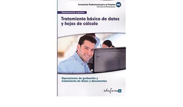TRATAMIENTO BASICO DE DATOS Y HOJAS DE CALCULO (AJUS AL CERT PROF OPER