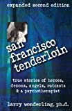 San Francisco Tenderloin : Heroes, Demons, Angels and Other True Stories by the Therapist Who Knew Them, Wonderling, Larry, 0965941566