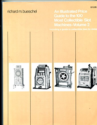 An Illustrated Price Guide To the 100 Most Collectible Slot Machines - Volume 2