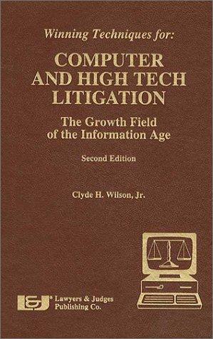 Winning Techniques for Computer & High Tech Litigation