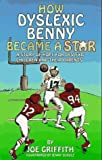 img - for How Dyslexic Benny Became a Star: A Story of Hope for Dyslexic Children and Their Parents by G. Reid Lyon (Foreword), Joe Griffith (1-Jan-1998) Paperback book / textbook / text book