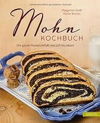Mohn-Kochbuch. Die ganze Rezeptvielfalt von süß bis pikant