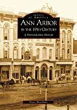 img - for Ann Arbor in the 19th Century: A Photographic History (MI) (Images of America) book / textbook / text book