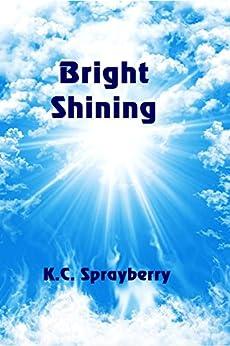 Bright Shining by [Sprayberry, K. C.]