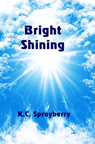 Bright Shining by [Sprayberry, K. C.]
