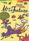 Après vous, M. de La Fontaine... : Contrefables par Gudule