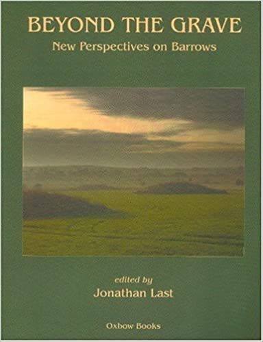 Book Beyond the Grave: New Perspectives on Barrows by JOnathan Last (2007-11-22)