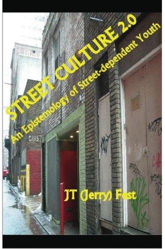 Street Culture 2.0: An Epistemology of Street-dependent Youth pdf epub