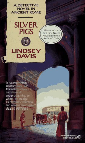 Silver Pigs: A Detective Novel in Ancient Rome