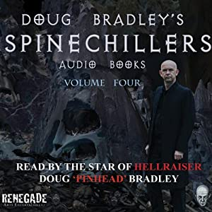 Doug Bradley's Spinechillers, Volume Four Audiobook