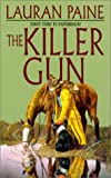 The Killer Gun, Lauran Paine, 0843948752