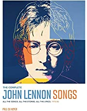 The Complete John Lennon Songs: All the Songs. All the Stories. All the Lyrics. 1970―80