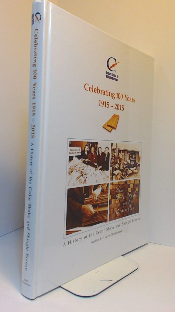Download Cedar Shake & Shingle Bureau: Celebrating 100 Years 1915-2015 pdf epub
