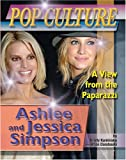 Ashlee and Jessica Simpson (Popular Culture: A View from the Paparazzi (Hardcover))