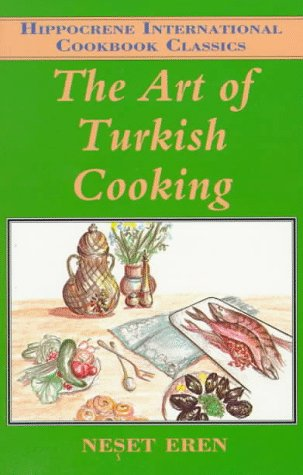 The Art of Turkish Cooking by Neset Eren