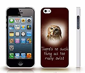 """iStar Cases? iPhone 5/5S Case with """"There's no such thing as too many owls"""" Funny, Cream Font, Owl Poster , Snap-on Cover, Hard Carrying Case (White)"""
