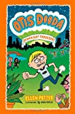 Otis Dooda: Downright Dangerous, Ellen Potter, 1250011779