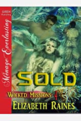 Sold [Wicked Missions 4] (Siren Publishing Menage Everlasting) Kindle Edition