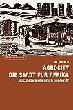 img - for AgroCity   die Stadt f r Afrika: Skizzen zu einer neuen Urbanit t (German Edition) book / textbook / text book