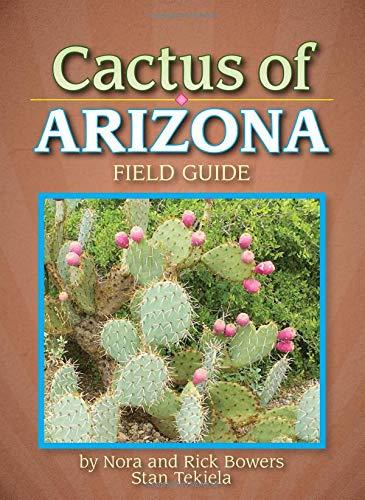 Cactus of Arizona Field Guide (Cacti Identification Guides)