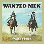 Wanted Men | Walt Coburn