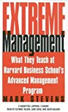 img - for Extreme Management: What They Teach at Harvard Business School's Advanced Management Program book / textbook / text book