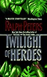 Twilight of Heroes, Ralph Peters, 0380788985