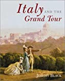 Front cover for the book Italy and the Grand Tour by Jeremy Black