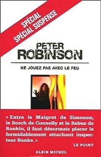 Ne jouez pas avec le feu, Robinson, Peter