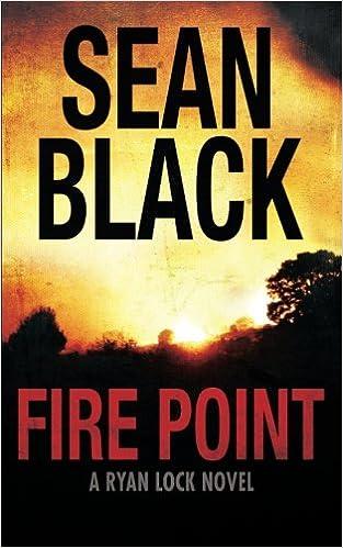 Amazon Fire Point Ryan Lock Volume 6 9781505376494 Sean Black Books