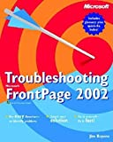 Troubleshooting FrontPage 2002 (Cpg-Troubleshooting) by Jim Buyens (2002-03-01)