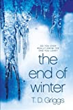 The End of Winter, T. D. Griggs, 149104196X