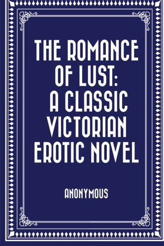 The Romance of Lust: A Classic Victorian erotic novel ebook