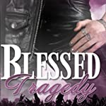 Blessed Tragedy: Volume 1 | H. B. Heinzer
