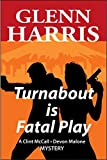 Turnabout Is Fatal Play (McCall - Malone Mystery Book 1)
