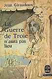img - for La guerre de troie n'aura pas lieu book / textbook / text book