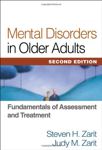 Mental Disorders in Older Adults, Second Edition: Fundamentals of Assessment and Treatment [Steven H. Zarit PhD - Judy M. Zarit] (Tapa Blanda)