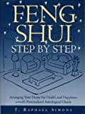 Feng Shui Step by Step: Arranging Your Home for Health and Happiness