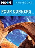 Moon Handbooks Four Corners: Including Navajo and Hopi Country, Moab, and Lake Powell