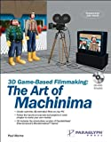 3D Game-Based Filmmaking : The Art of Machinima, Marino, Paul, 1932111859