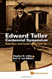 img - for Edward Teller Centennial Symposium: Modern Physics and the Scientific Legacy of Edward Teller: Livermore, CA, USA, 28 May 2008 book / textbook / text book