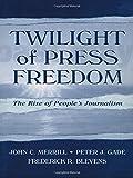 Twilight of Press Freedom 9780805836639