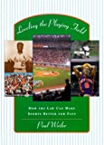 Leveling the Playing Field, Paul C. Weiler, 0674001656
