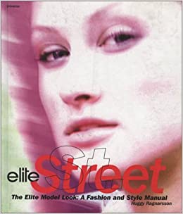 Elite Street: The Elite Model Look, A Fashion and Style
