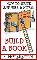 BUILD A BOOK: 1. Preparation (How to write and sell a novel) (English Edition)