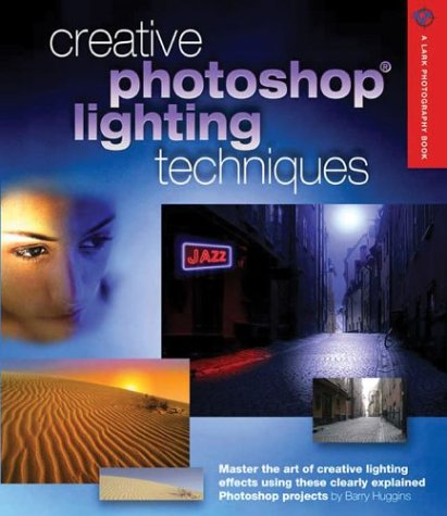 Download Creative Photoshop Lighting Techniques (A Lark Photography Book) PDF